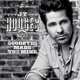 Goodbyes Made You Mine 2012 JT Hodges