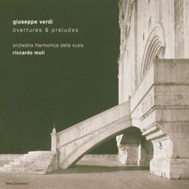 Verdi - Ouvertüren und Préludes 2005 Riccardo Muti, Orchestra del Teatro alla Scala