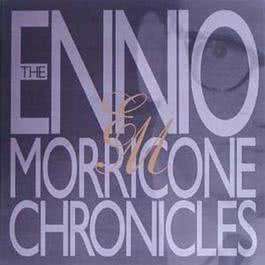 The Ennio Morricone Chronicles 2000 Ennio Morricone