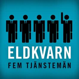 Fem tjänstemän 2011 Eldkvarn