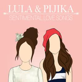 อัลบั้ม LULA & PIJIKA SENTIMENTAL LOVE SONGS
