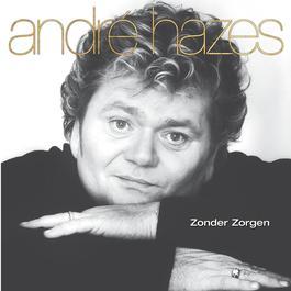 Zonder Zorgen 2001 André Hazes