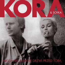 Nigdy Nie Zamkne Drzwi Przed Toba (feat. Stanislaw Soyka) 2011 Kora