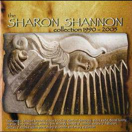 The Sharon Shannon Collection 1990-2005 2008 Sharon Shannon