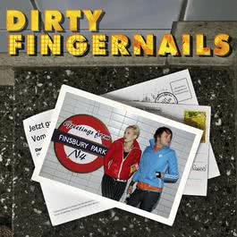 Greetings From Finsbury Park, N4 2008 Dirty Fingernails