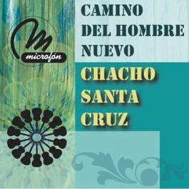 Camino Del Hombre Nuevo 2011 Chacho Santa Cruz