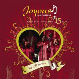 Vol. 15: Live At The ICC Arena Durban - My Gift To You 2011 Joyous Celebration