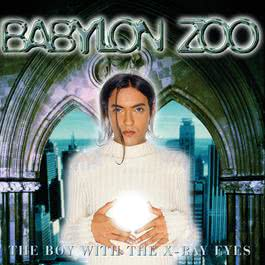 The Boy With The X-Ray Eyes 2003 Babylon Zoo