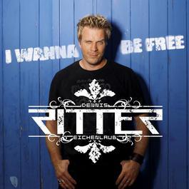 I Wanna Be Free 2008 Dennis Ritter-Eichenlaub