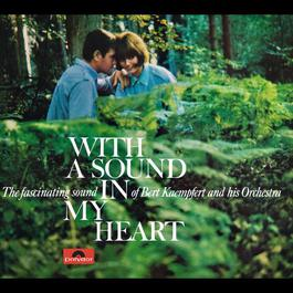 With A Sound In My Heart 1962 Bert Kaempfert And His Orchestra
