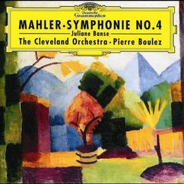 Mahler: Symphony No.4 2000 Pierre Boulez; The Cleveland Orchestra; Juliane Banse