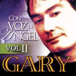Con Voz De Angel  - Volumen 2 2006 Gary