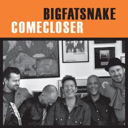 Come Closer 2010 Big Fat Snake