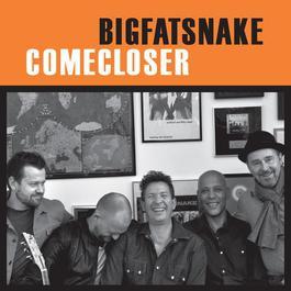 Come Closer 2010 Big Fat Snake
