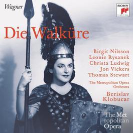 Wagner: Die Walkure (Metropolitan Opera) 2011 Berislav Klobucar; Birgit Nilsson; Leonie Rysanek; Christa Ludwig