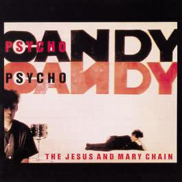 Psychocandy 2013 The Jesus And Mary Chain