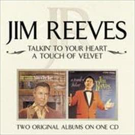 Talkin' To Your Hear/A Touch of Velvet 2008 Jim Reeves