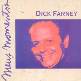 Meus Momentos: Dick Farney 2003 Dick Farney