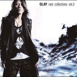 Rare Collectives Vol.3 2011 GLAY
