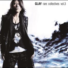 Rare Collectives Vol.3 2011 GLAY
