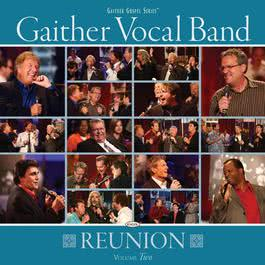 Gaither Vocal Band - Reunion Volume Two 2009 Gaither Vocal Band