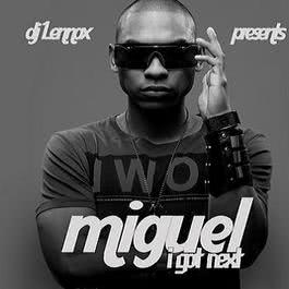 I Got Next 2006 Miguel