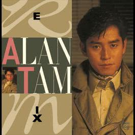 Alan Tam Remix 2006 Alan Tam (谭咏麟)