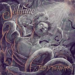 Tied To The Anchor 2012 Solitude