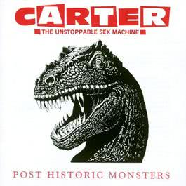 Post Historic Monsters 1993 Carter The Unstoppable Sex Machine