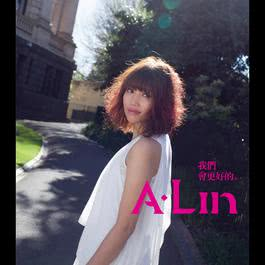 Wo Men Hui Geng Hao De 2011 A-Lin