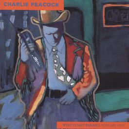 West Coast Diaries Vol.1-Cass. 1991 Charlie Peacock