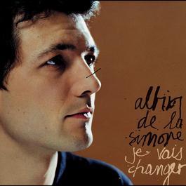 Je Vais Changer 2005 Albin De La Simone