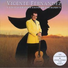 Vicente Fernandez Y Los Mas Grandes Exitos De Los Dandys 2000 Vicente Fernández