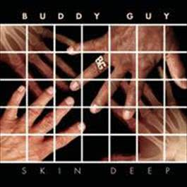 Skin Deep 2010 Buddy Guy