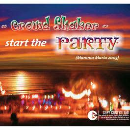 Start The Party! Mamma Maria 2003 2003 Crowd Shaker