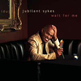 Wait For Me 2001 Jubilant Sykes