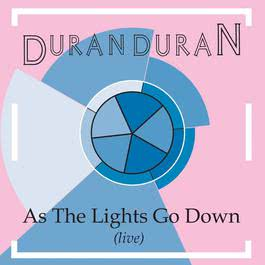 As The Lights Go Down 2010 Duran Duran
