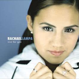 Live For You 2000 Rachael Lampa