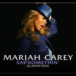 Say Somethin' 2006 Mariah Carey