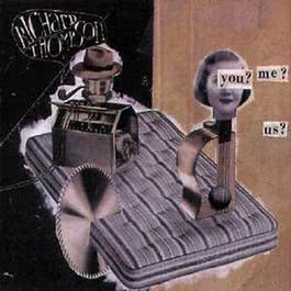 You? Me? Us? 1996 Richard Thompson