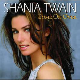 Come On Over 2016 Shania Twain