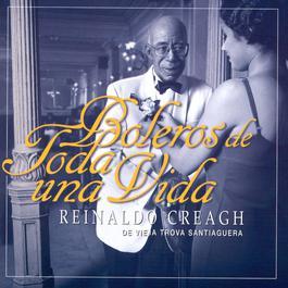 Boleros De Toda Una Vida 2003 Reinaldo Greagh