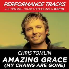 Amazing Grace (My Chains Are Gone) [Performance Tracks] - EP 2009 Chris Tomlin