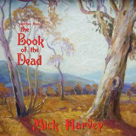 Sketches From The Book Of The Dead 2011 Mick Harvey
