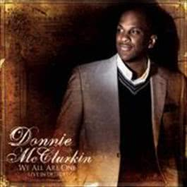 We All Are One (Live In Detroit) 2009 Donnie McClurkin