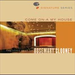 Come On A My House - The Very Best Of Rosemary Clooney - Jazz Signature Series 2006 Rosemary Clooney