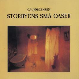 Storbyens Små Oaser [Remastered] 2012 C.V. Jrgensen