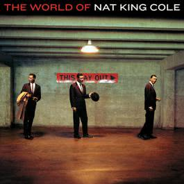 The World Of Nat King Cole 2005 Nat King Cole