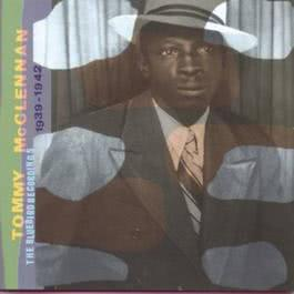 The Bluebird Recordings, 1939-1942 1997 Tommy McClennan