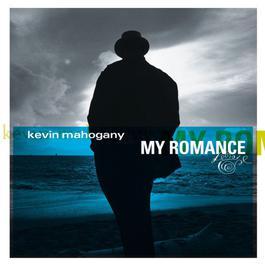 My Romance 1998 Kevin Mahogany